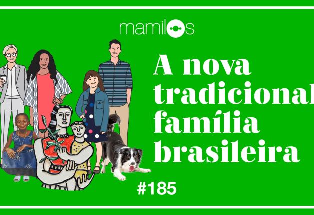 PODCAST – A Nova Tradicional Família Brasileira