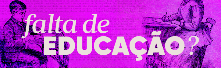 PODCAST: Mamilos 194 – Falta de Educação